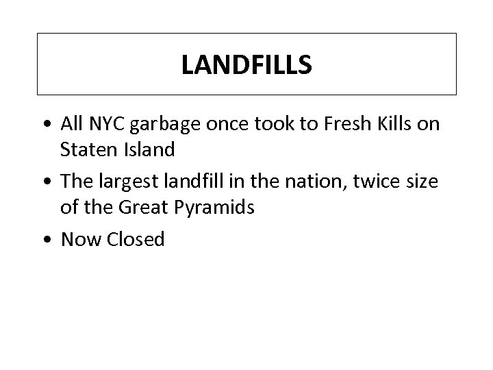 LANDFILLS • All NYC garbage once took to Fresh Kills on Staten Island •