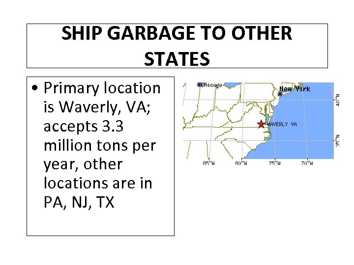 SHIP GARBAGE TO OTHER STATES • Primary location is Waverly, VA; accepts 3. 3