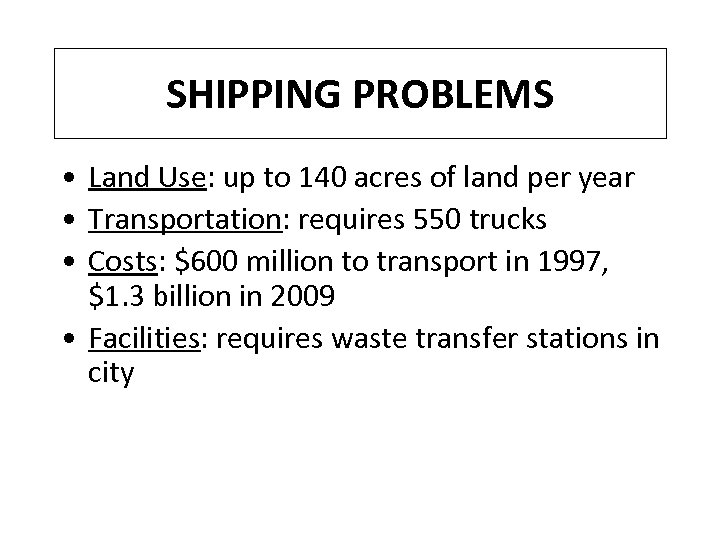 SHIPPING PROBLEMS • Land Use: up to 140 acres of land per year •