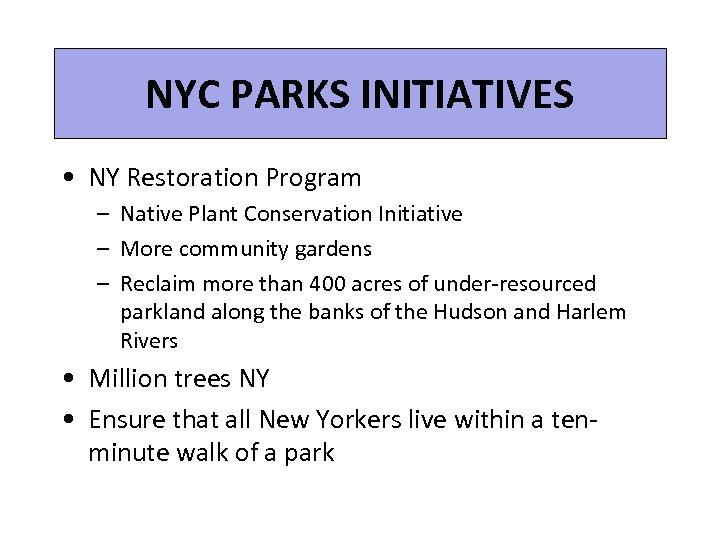 NYC PARKS INITIATIVES • NY Restoration Program – Native Plant Conservation Initiative – More