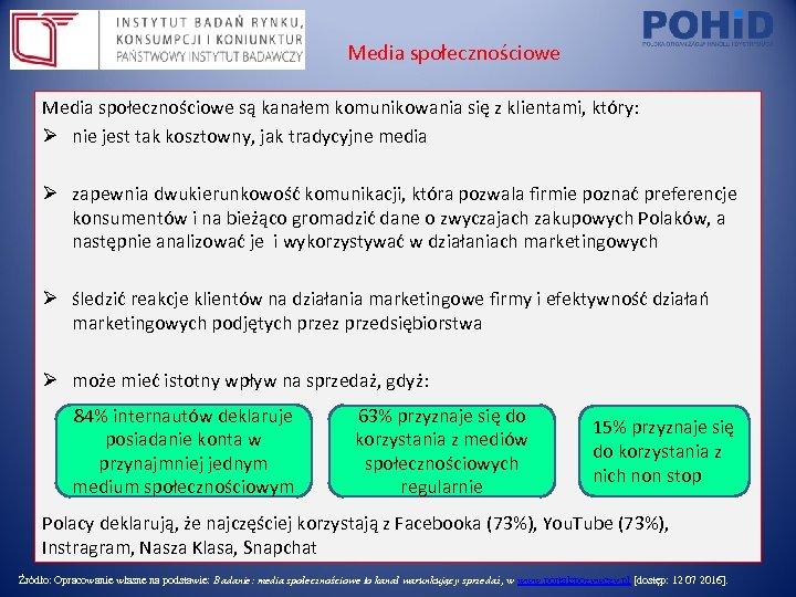 Media społecznościowe są kanałem komunikowania się z klientami, który: Ø nie jest tak kosztowny,