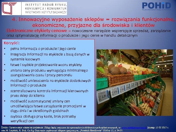 4. Innowacyjne wyposażenie sklepów = rozwiązania funkcjonalne, ekonomiczne, przyjazne dla środowiska i klientów Elektroniczne
