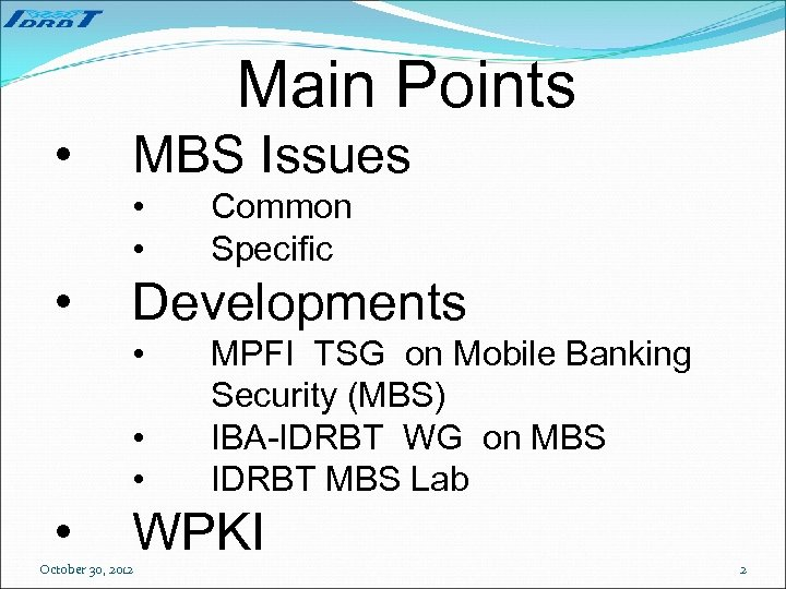 Main Points • MBS Issues • • • Developments • • Common Specific MPFI