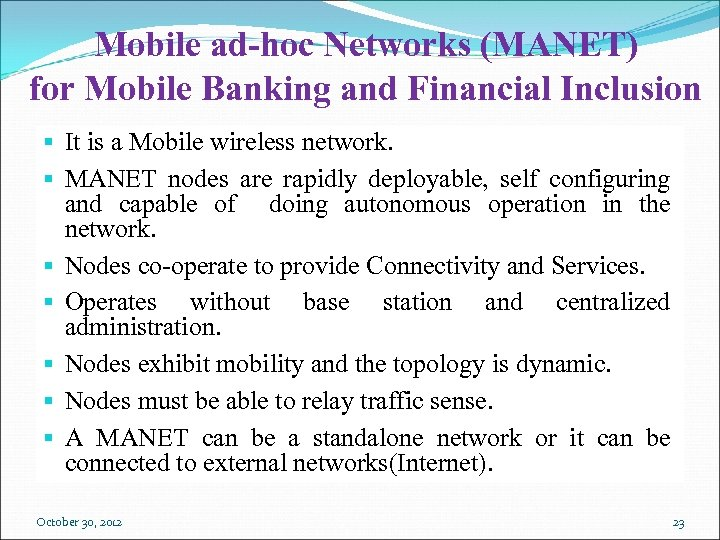Mobile ad-hoc Networks (MANET) for Mobile Banking and Financial Inclusion § It is a