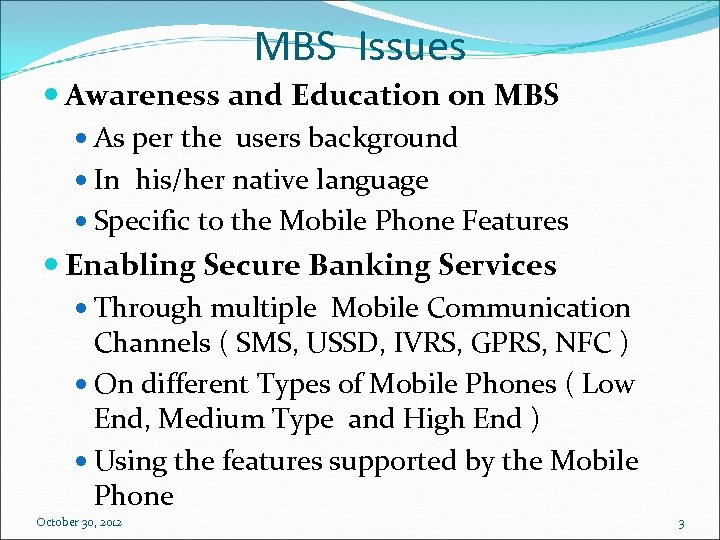 MBS Issues Awareness and Education on MBS As per the users background In his/her