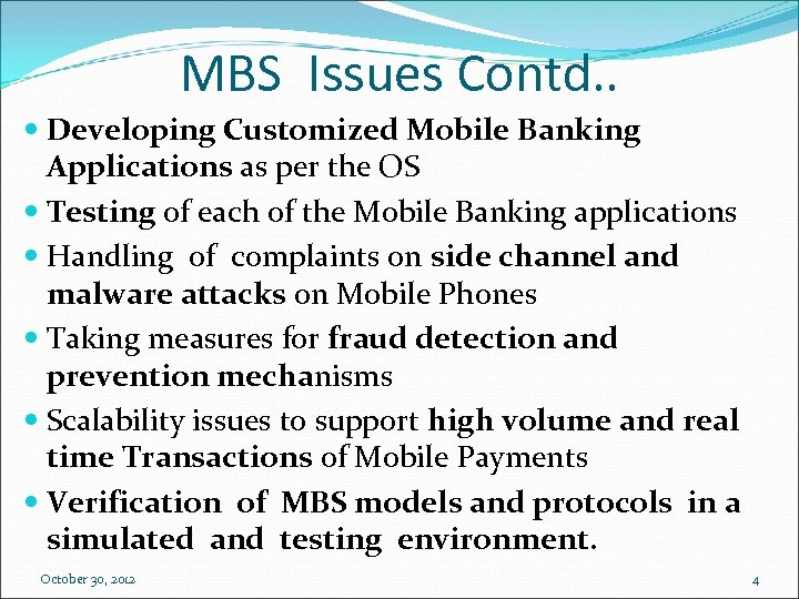 MBS Issues Contd. . Developing Customized Mobile Banking Applications as per the OS Testing