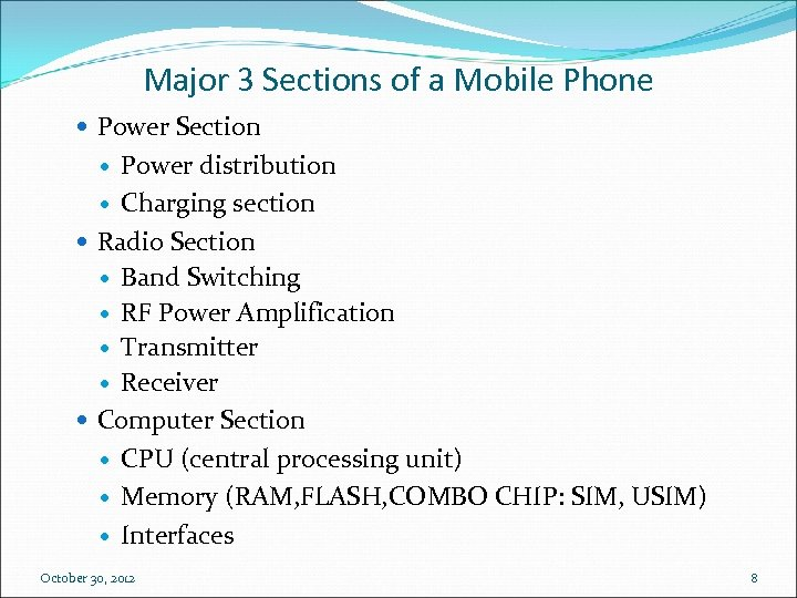 Major 3 Sections of a Mobile Phone Power Section Power distribution Charging section Radio