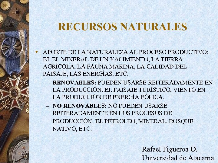 RECURSOS NATURALES w APORTE DE LA NATURALEZA AL PROCESO PRODUCTIVO: EJ. EL MINERAL DE