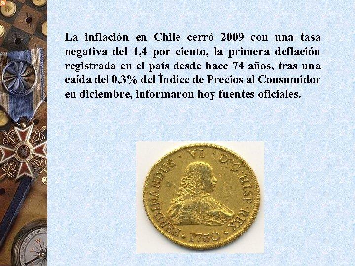 La inflación en Chile cerró 2009 con una tasa negativa del 1, 4 por