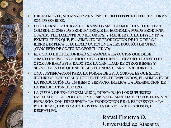 w w w INICIALMENTE, SIN MAYOR ANÁLISIS, TODOS LOS PUNTOS DE LA CURVA SON