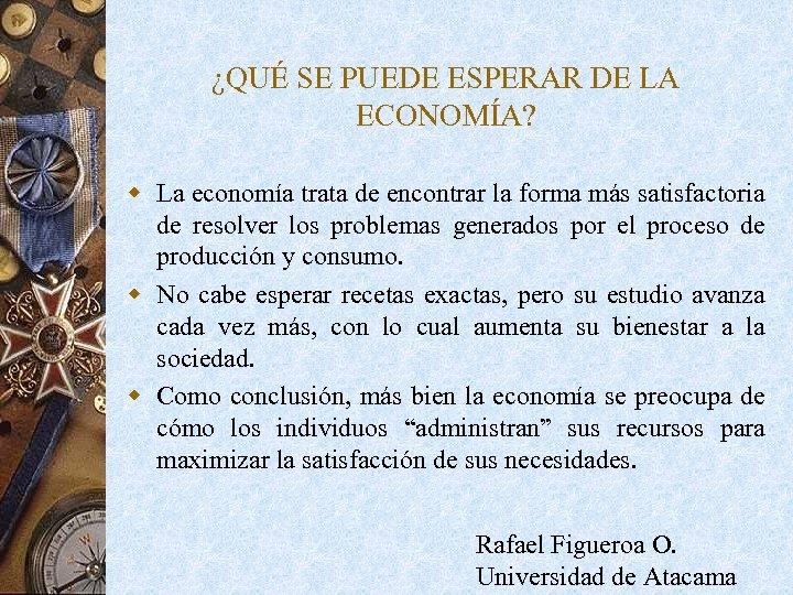 ¿QUÉ SE PUEDE ESPERAR DE LA ECONOMÍA? w La economía trata de encontrar la