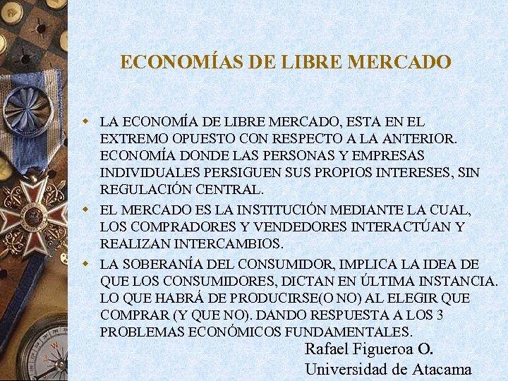 ECONOMÍAS DE LIBRE MERCADO w LA ECONOMÍA DE LIBRE MERCADO, ESTA EN EL EXTREMO