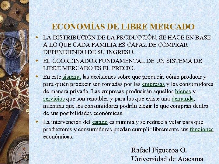ECONOMÍAS DE LIBRE MERCADO w LA DISTRIBUCIÓN DE LA PRODUCCIÓN, SE HACE EN BASE