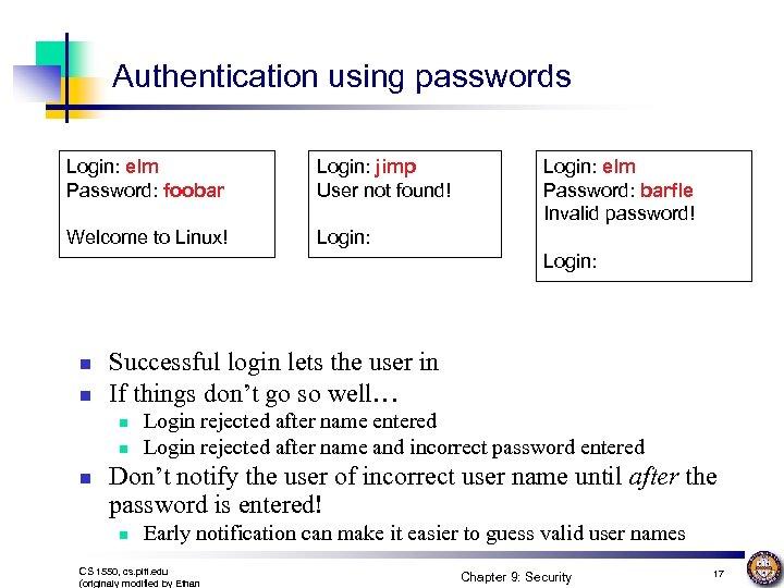 Authentication using passwords Login: elm Password: foobar Login: jimp User not found! Welcome to