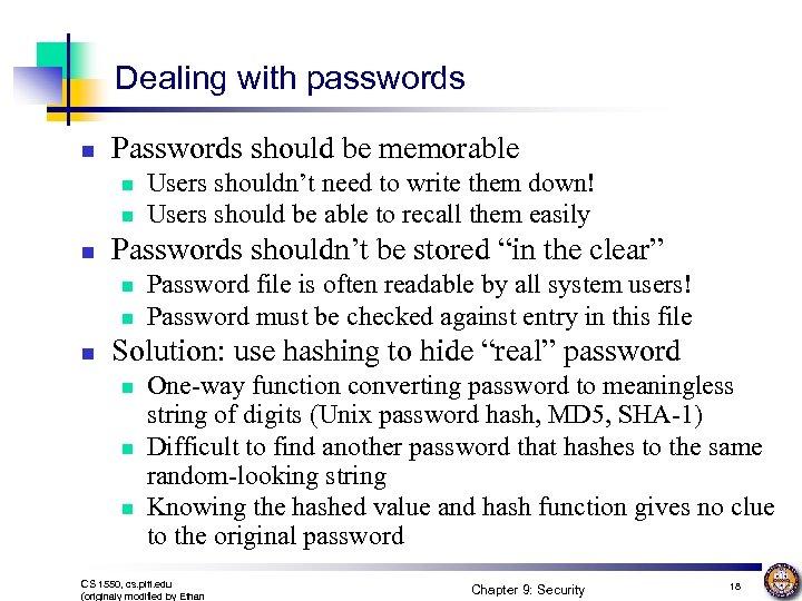 Dealing with passwords n Passwords should be memorable n n n Passwords shouldn't be