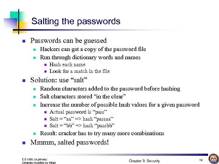 Salting the passwords n Passwords can be guessed n n Hackers can get a