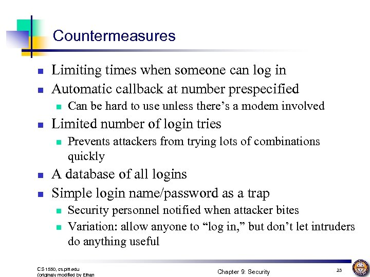 Countermeasures n n Limiting times when someone can log in Automatic callback at number
