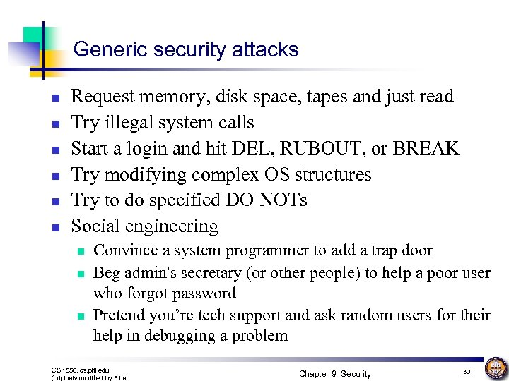 Generic security attacks n n n Request memory, disk space, tapes and just read