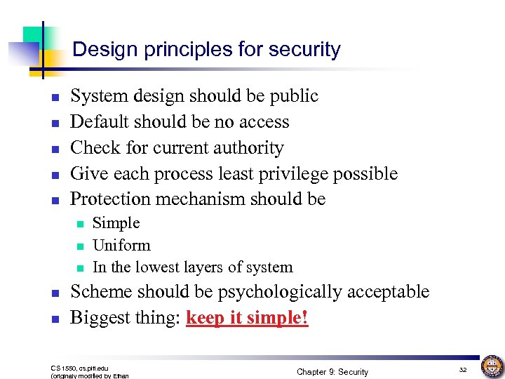Design principles for security n n n System design should be public Default should