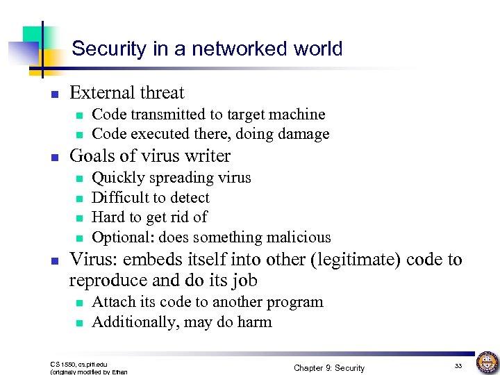 Security in a networked world n External threat n n n Goals of virus