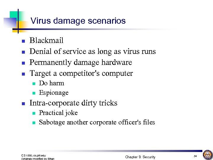 Virus damage scenarios n n Blackmail Denial of service as long as virus runs