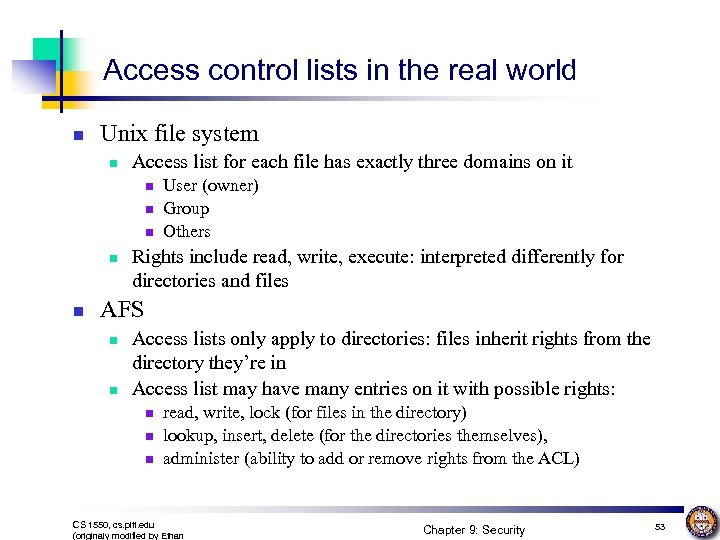 Access control lists in the real world n Unix file system n Access list