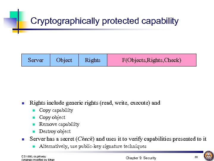 Cryptographically protected capability Server n Rights F(Objects, Rights, Check) Rights include generic rights (read,
