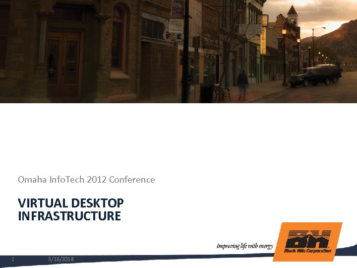 Omaha Info. Tech 2012 Conference VIRTUAL DESKTOP INFRASTRUCTURE 1 3/18/2018