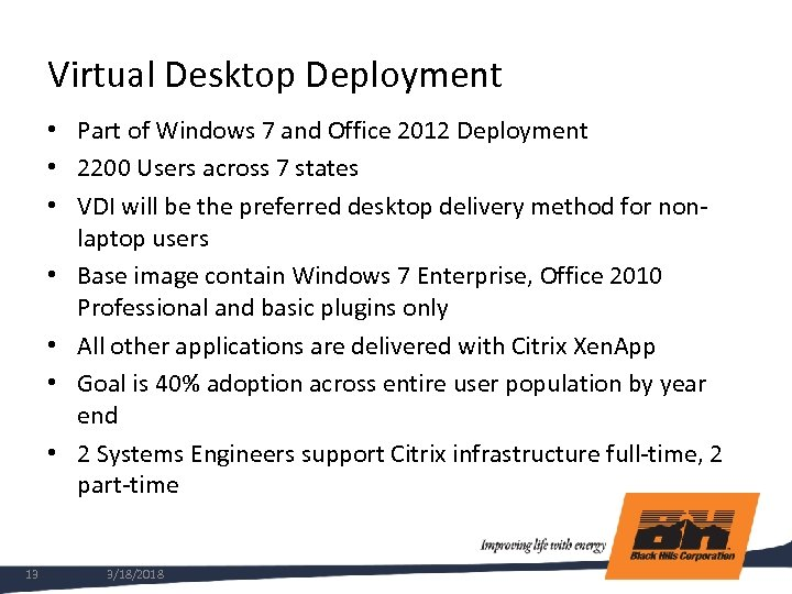 Virtual Desktop Deployment • Part of Windows 7 and Office 2012 Deployment • 2200