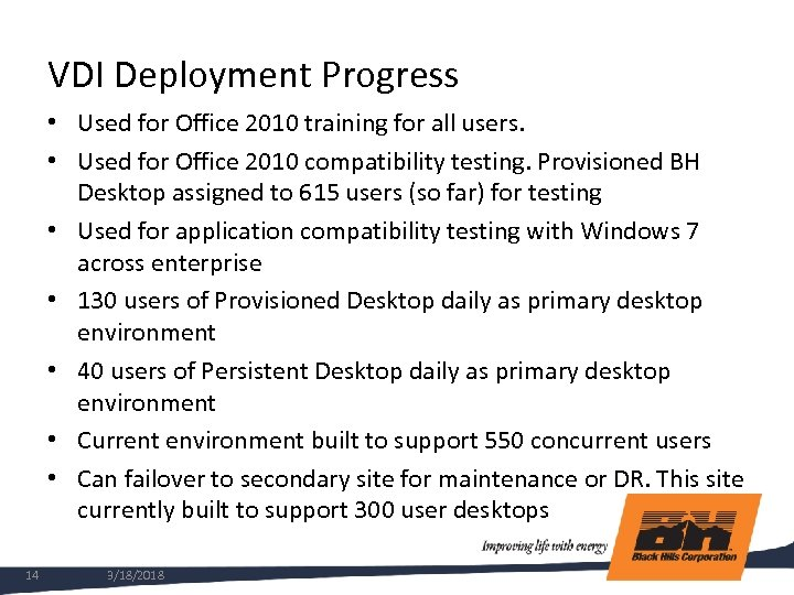 VDI Deployment Progress • Used for Office 2010 training for all users. • Used