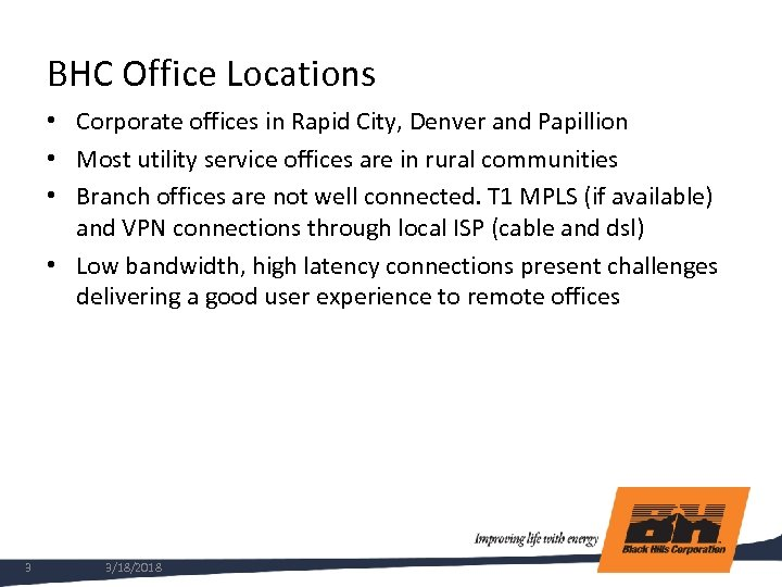 BHC Office Locations • Corporate offices in Rapid City, Denver and Papillion • Most