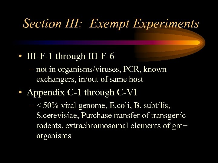 Section III: Exempt Experiments • III-F-1 through III-F-6 – not in organisms/viruses, PCR, known