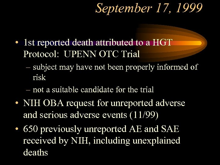 September 17, 1999 • 1 st reported death attributed to a HGT Protocol: UPENN