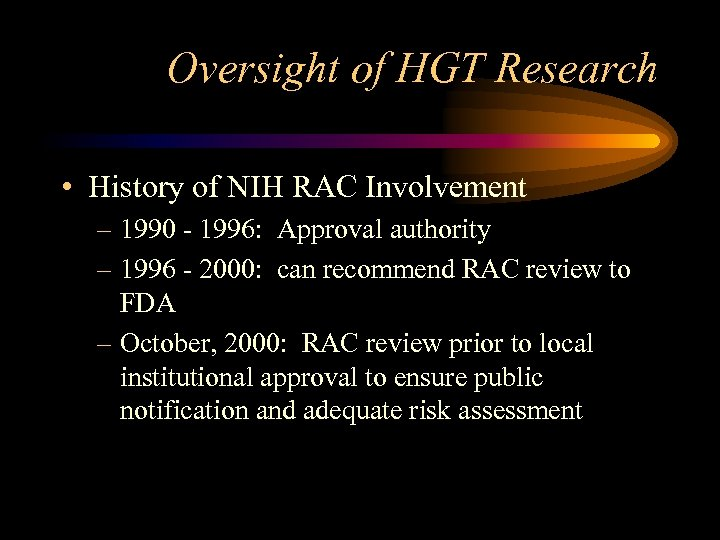 Oversight of HGT Research • History of NIH RAC Involvement – 1990 - 1996: