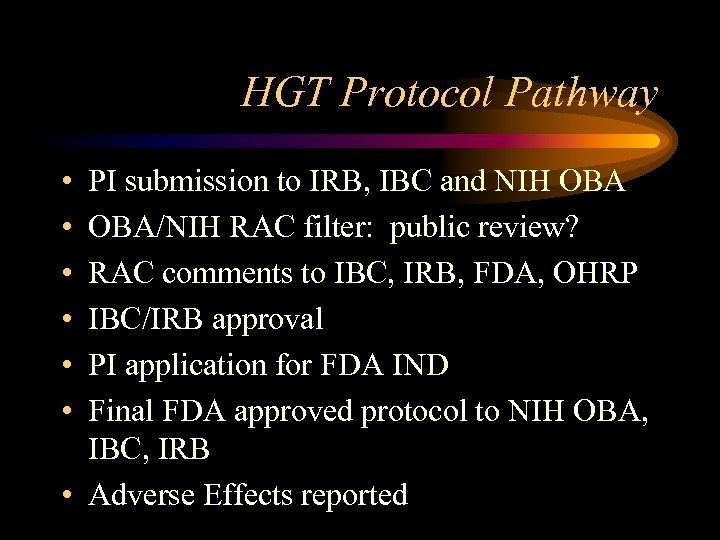 HGT Protocol Pathway • • • PI submission to IRB, IBC and NIH OBA/NIH