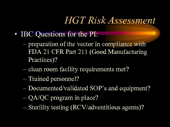 HGT Risk Assessment • IBC Questions for the PI: – preparation of the vector