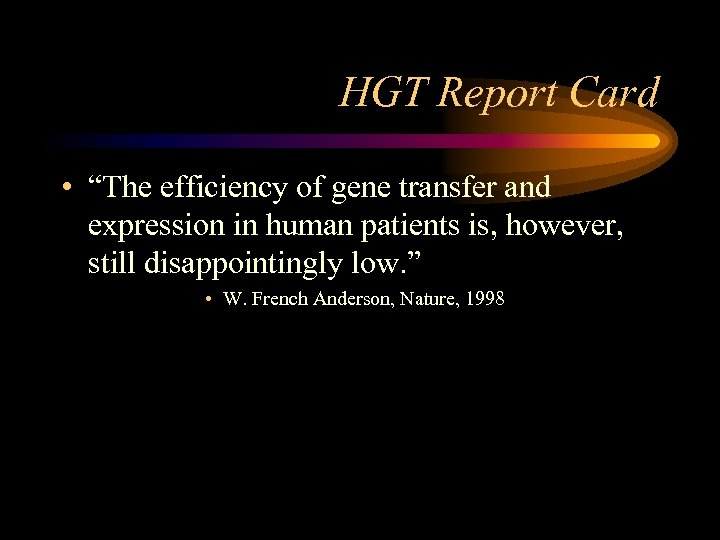 """HGT Report Card • """"The efficiency of gene transfer and expression in human patients"""