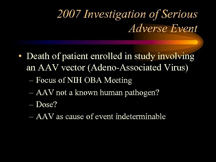 2007 Investigation of Serious Adverse Event • Death of patient enrolled in study involving