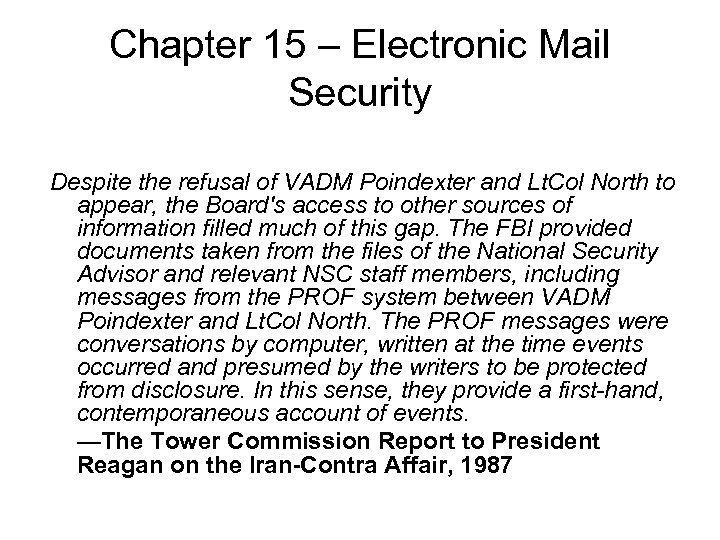 Chapter 15 – Electronic Mail Security Despite the refusal of VADM Poindexter and Lt.