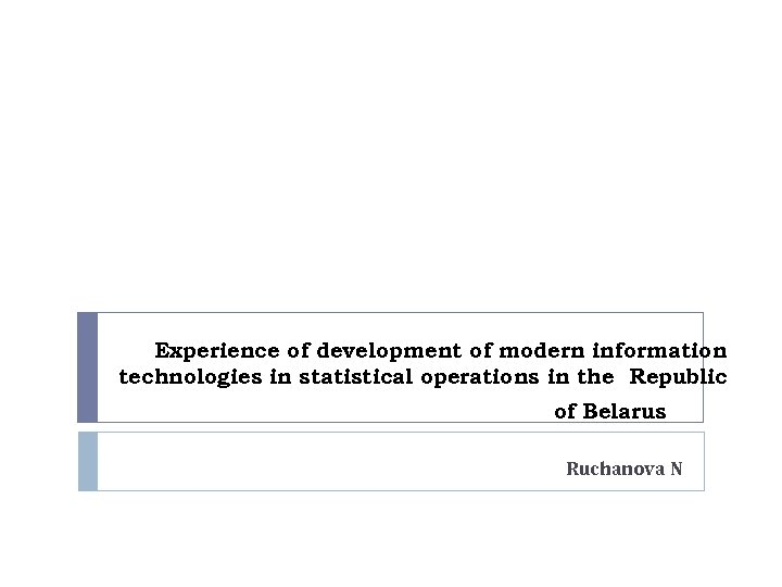 Experience of development of modern information technologies in statistical operations in the Republic of