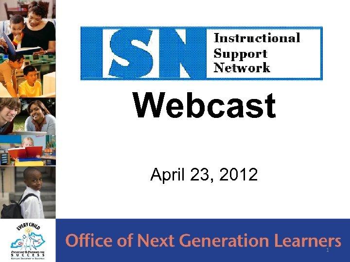 Webcast April 23, 2012 1