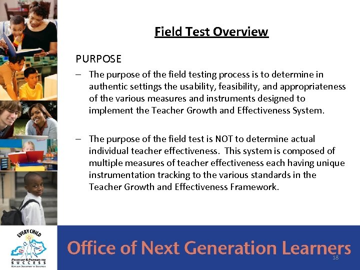 Field Test Overview PURPOSE – The purpose of the field testing process is to