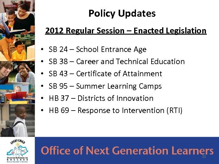 Policy Updates 2012 Regular Session – Enacted Legislation • • • SB 24 –
