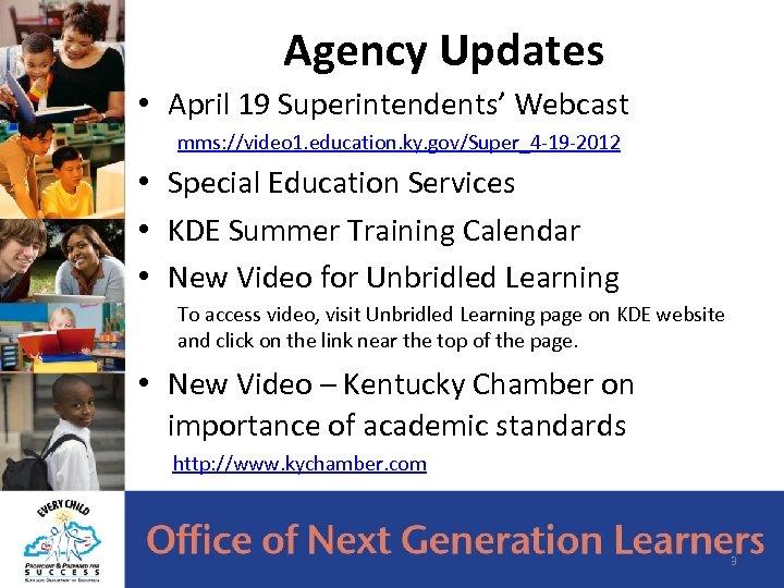 Agency Updates • April 19 Superintendents' Webcast mms: //video 1. education. ky. gov/Super_4 -19