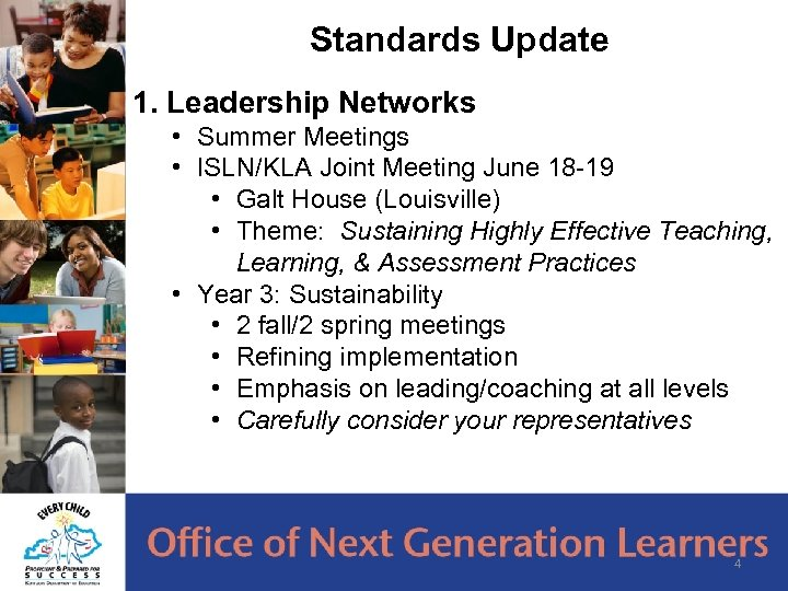 Standards Update 1. Leadership Networks • Summer Meetings • ISLN/KLA Joint Meeting June 18