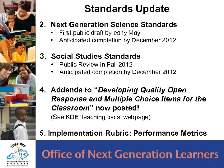 Standards Update 2. Next Generation Science Standards • First public draft by early May