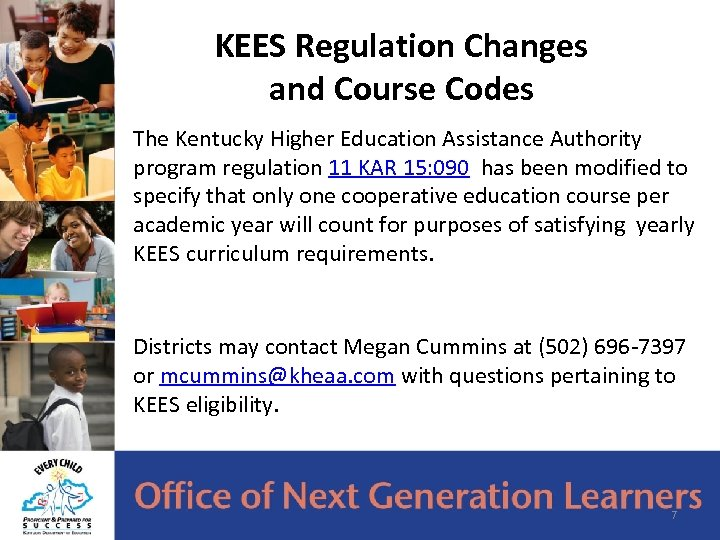KEES Regulation Changes and Course Codes The Kentucky Higher Education Assistance Authority program regulation