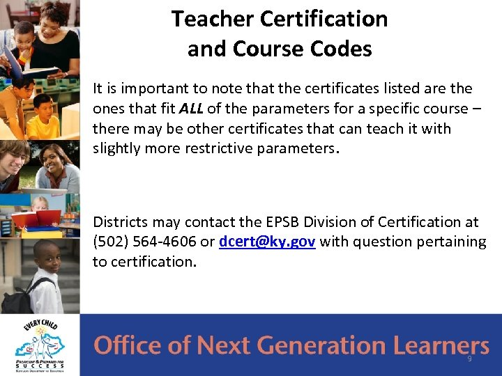 Teacher Certification and Course Codes It is important to note that the certificates listed