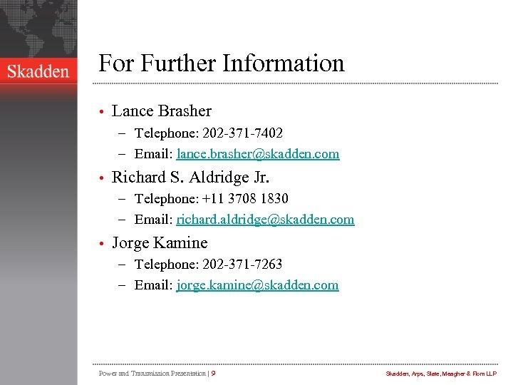 For Further Information • Lance Brasher – Telephone: 202 -371 -7402 – Email: lance.