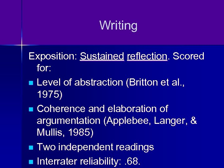 Writing Exposition: Sustained reflection. Scored for: n Level of abstraction (Britton et al. ,